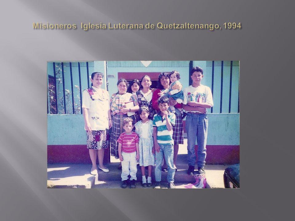 Misioneros Iglesia Luterana de Quetzaltenango, 1994