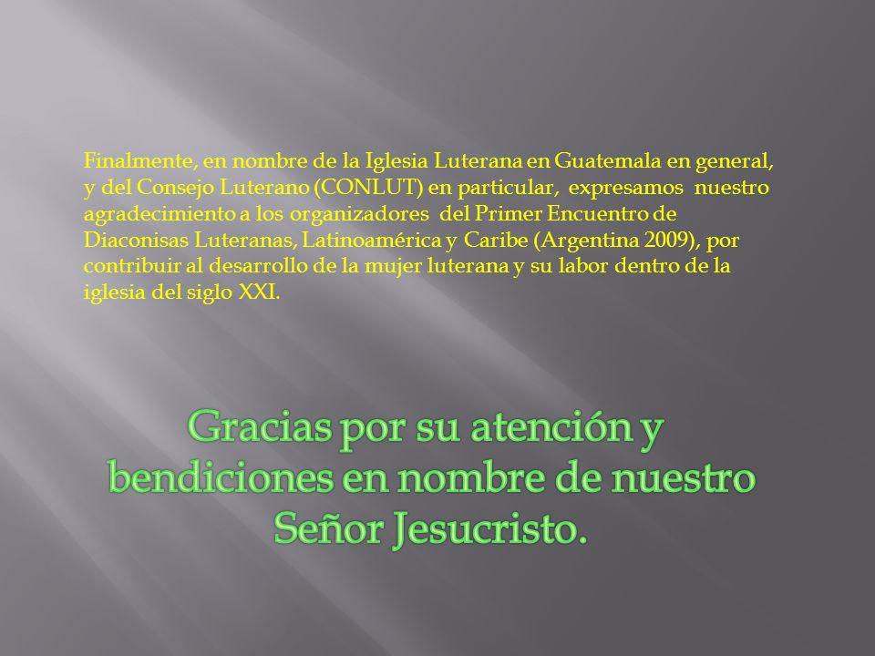 Gracias por su atención y bendiciones en nombre de nuestro