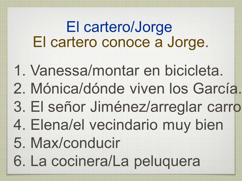 El cartero conoce a Jorge.