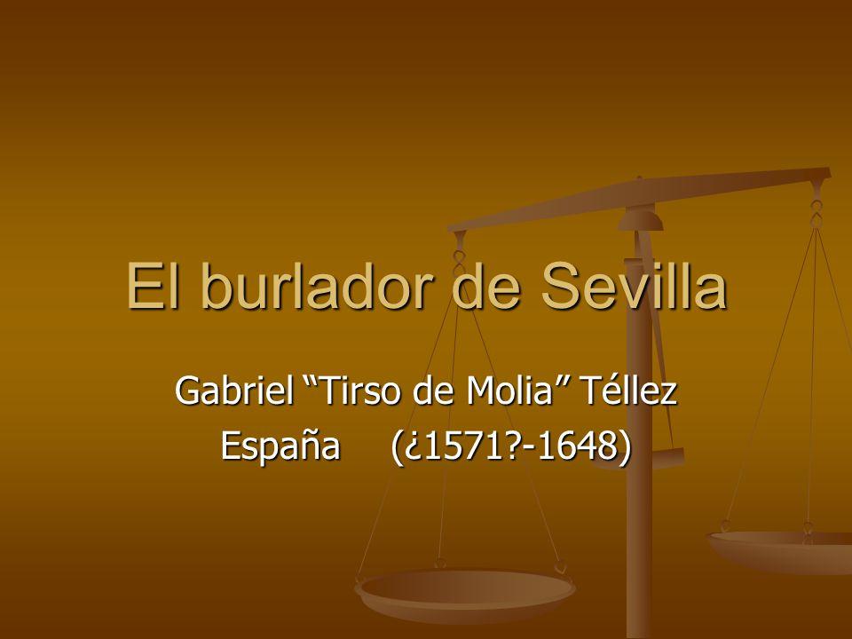 Gabriel Tirso de Molia Téllez España (¿1571 -1648)