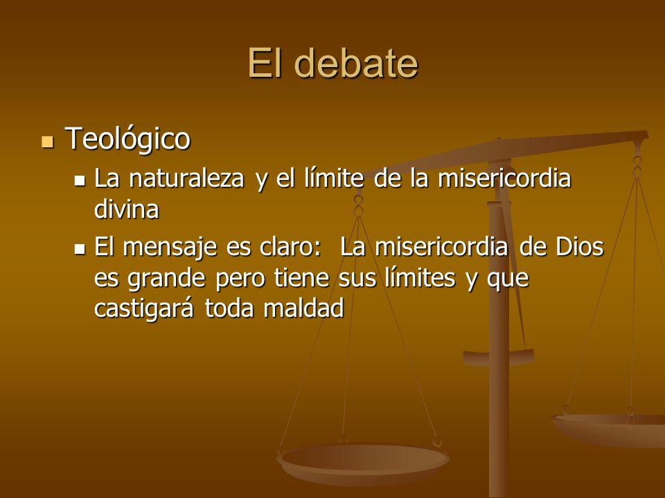 El debate Teológico. La naturaleza y el límite de la misericordia divina.