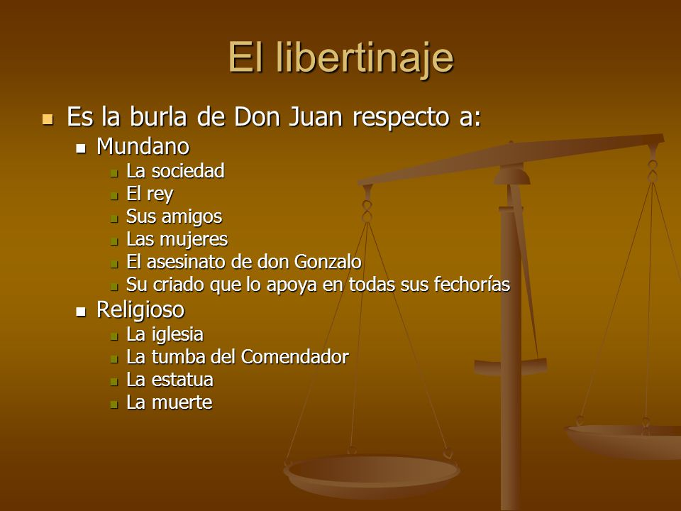 El libertinaje Es la burla de Don Juan respecto a: Mundano Religioso
