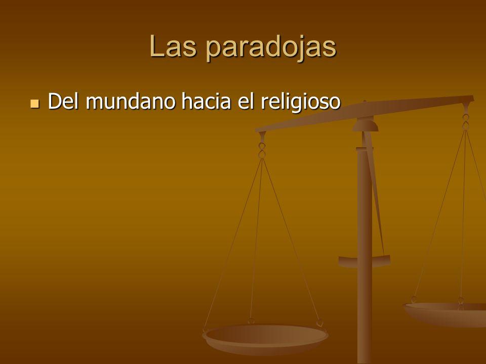 Las paradojas Del mundano hacia el religioso