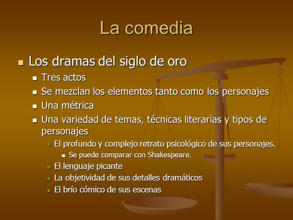 La comedia Los dramas del siglo de oro Tres actos