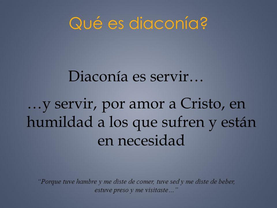 Qué es diaconía Diaconía es servir…