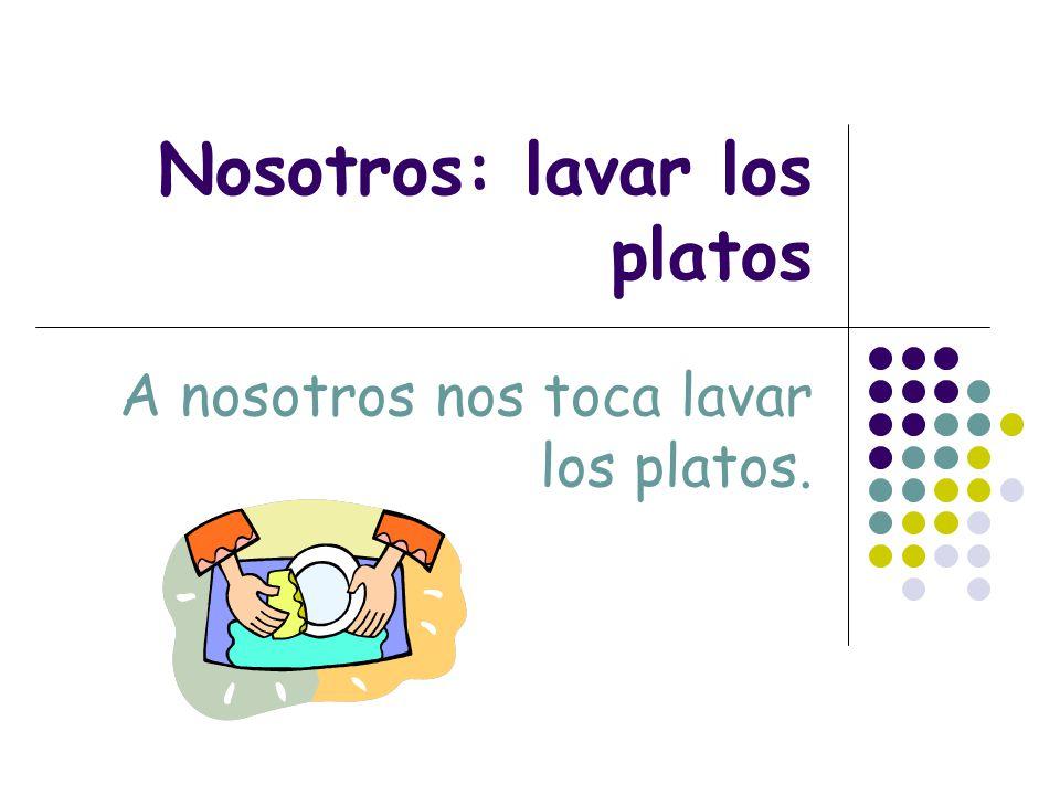Nosotros: lavar los platos
