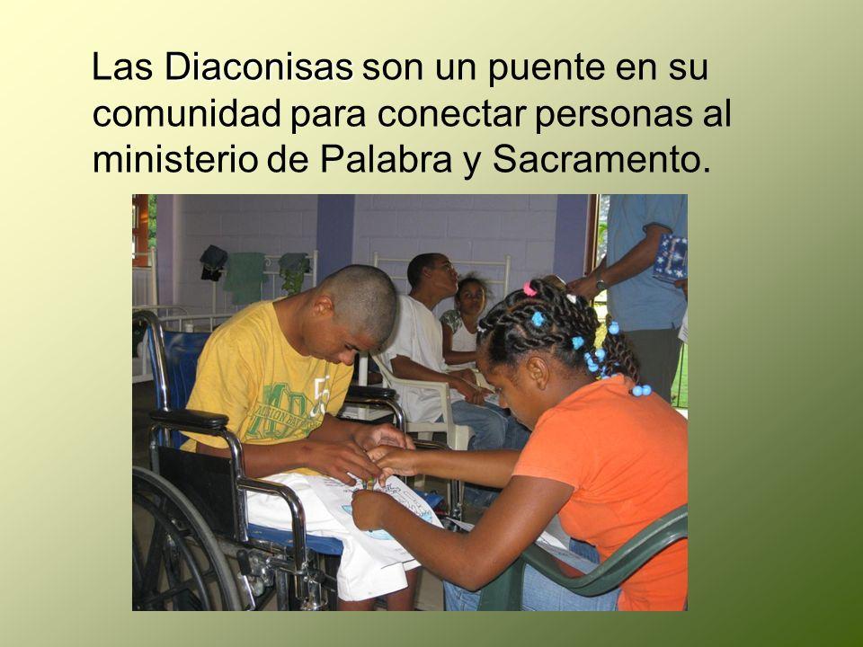 Las Diaconisas son un puente en su comunidad para conectar personas al ministerio de Palabra y Sacramento.