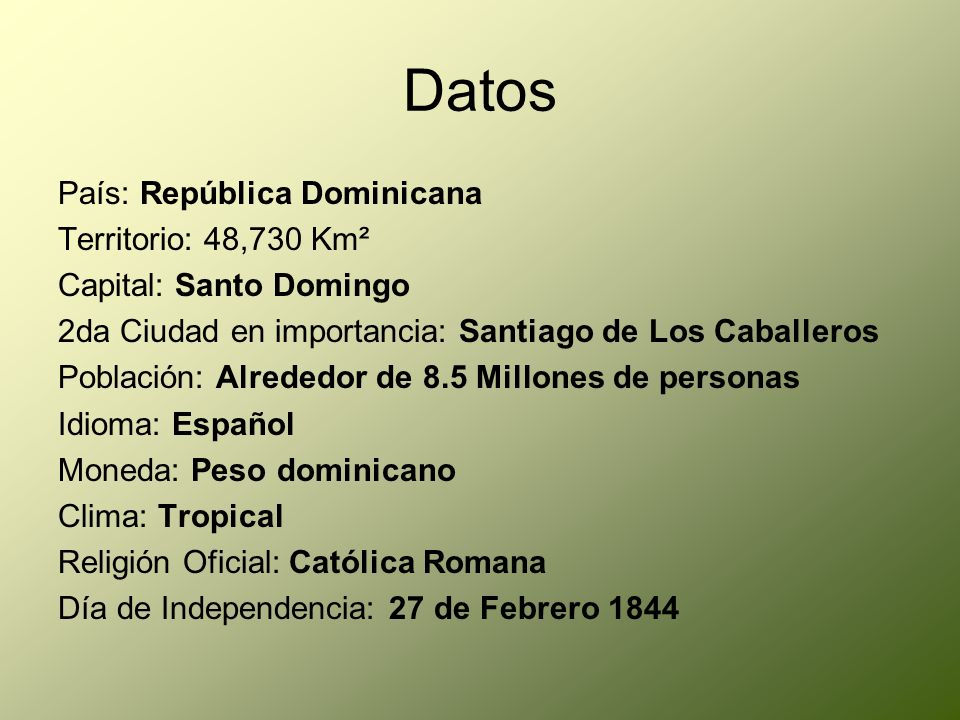 Datos País: República Dominicana Territorio: 48,730 Km²