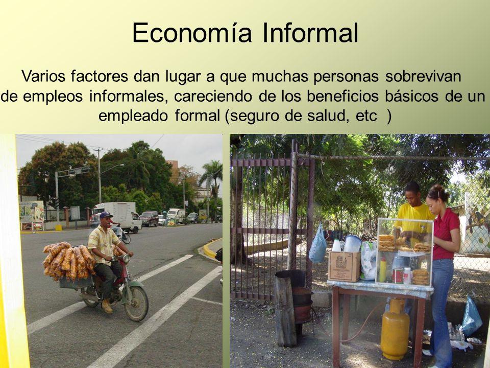 Economía Informal Varios factores dan lugar a que muchas personas sobrevivan. de empleos informales, careciendo de los beneficios básicos de un.