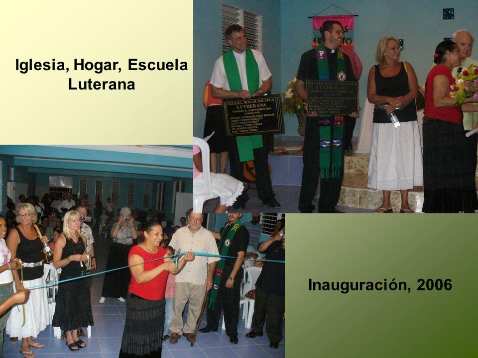 Iglesia, Hogar, Escuela Luterana Inauguración, 2006