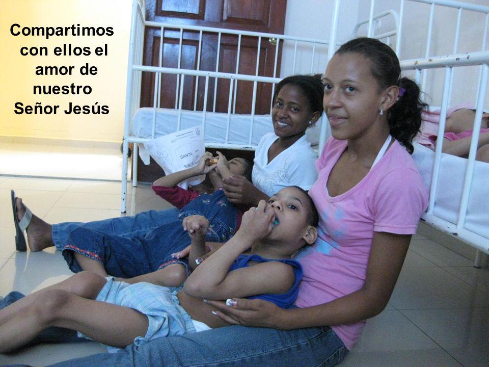 Compartimos con ellos el amor de nuestro Señor Jesús