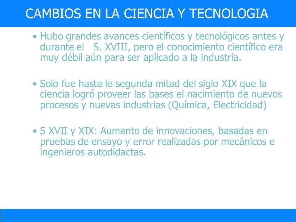 CAMBIOS EN LA CIENCIA Y TECNOLOGIA