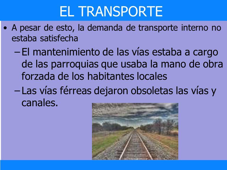 EL TRANSPORTE A pesar de esto, la demanda de transporte interno no estaba satisfecha.