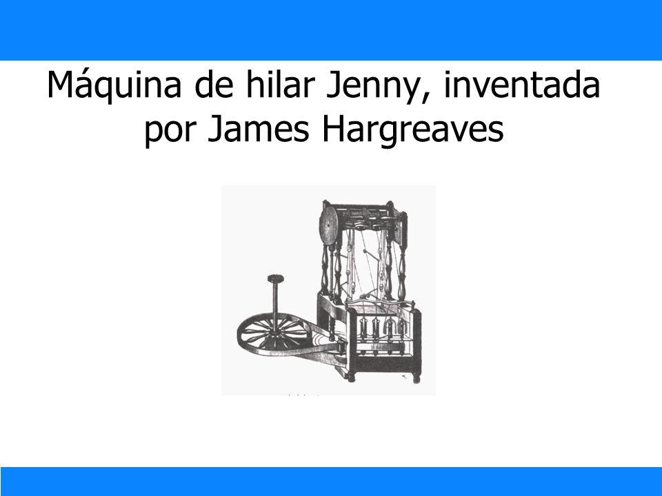 Máquina de hilar Jenny, inventada por James Hargreaves