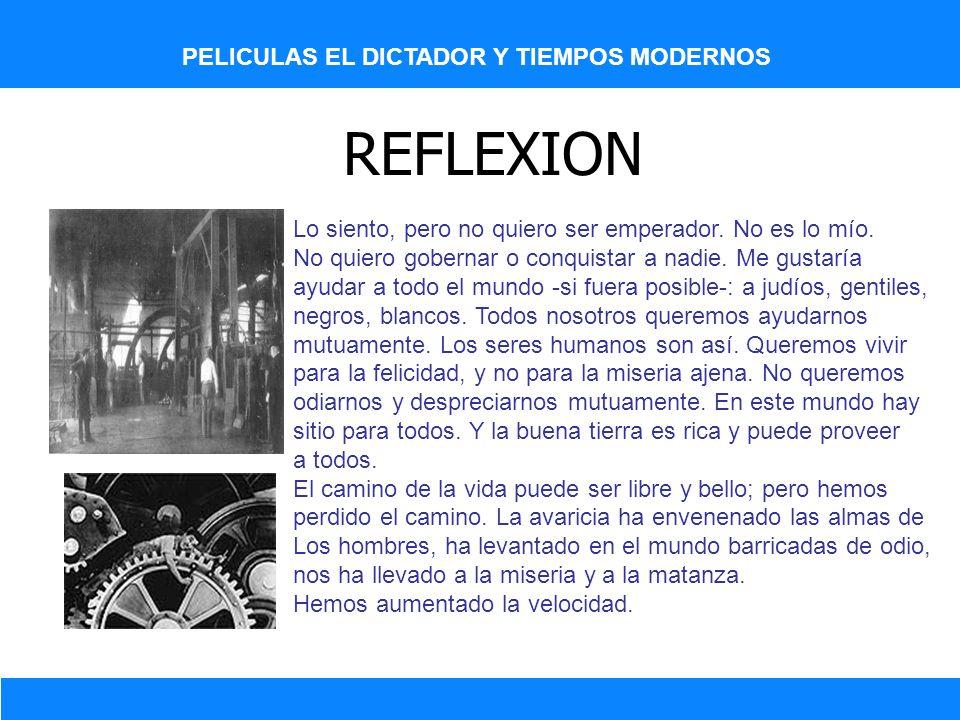 REFLEXION PELICULAS EL DICTADOR Y TIEMPOS MODERNOS