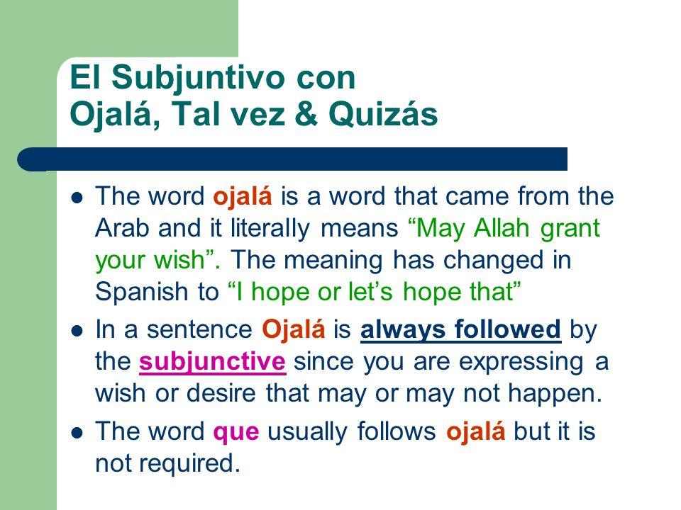 El Subjuntivo con Ojalá, Tal vez & Quizás