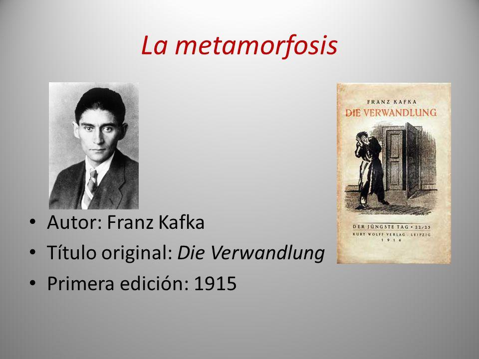 La metamorfosis Autor: Franz Kafka Título original: Die Verwandlung