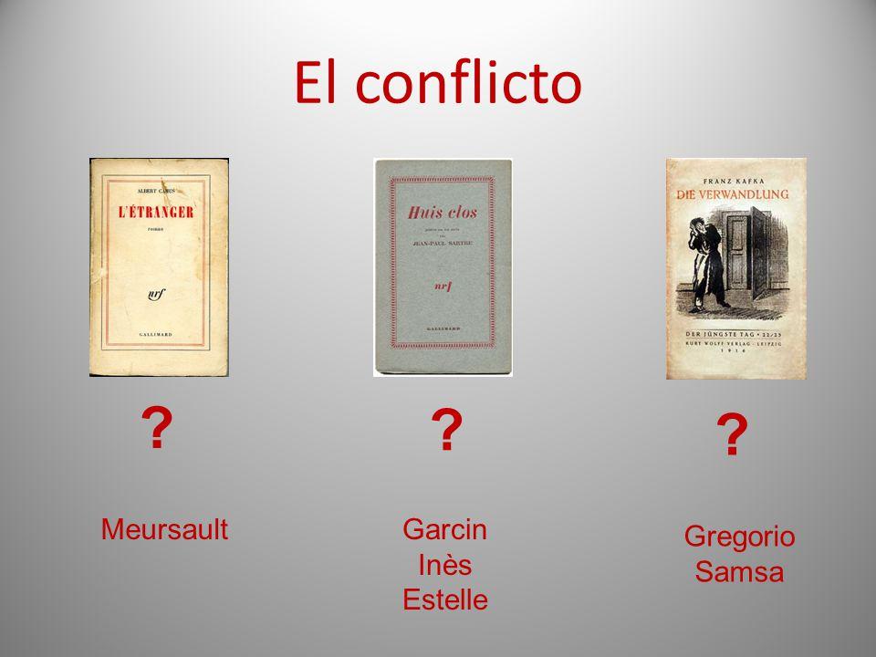 El conflicto Meursault Garcin Inès Estelle Gregorio Samsa