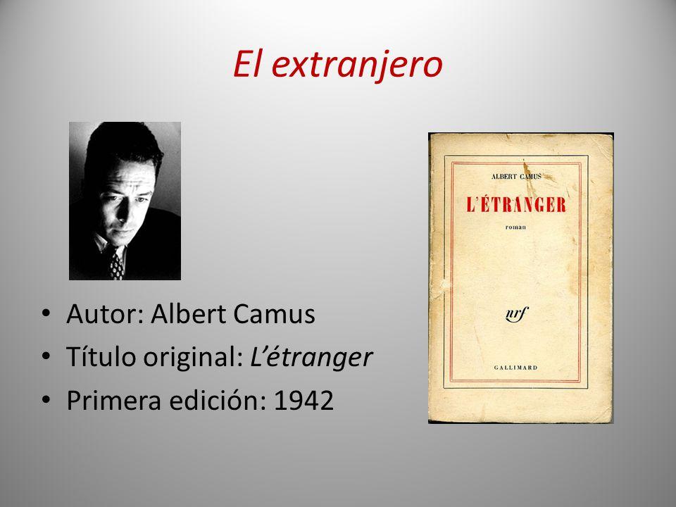 El extranjero Autor: Albert Camus Título original: L'étranger