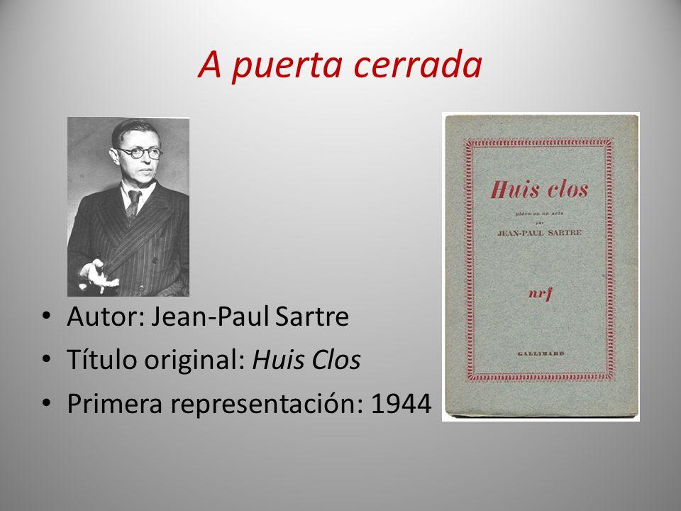 A puerta cerrada Autor: Jean-Paul Sartre Título original: Huis Clos