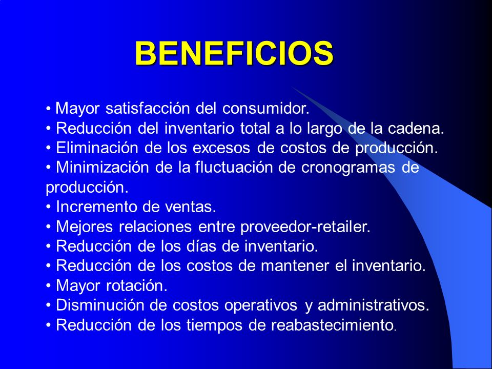 BENEFICIOS • Mayor satisfacción del consumidor.