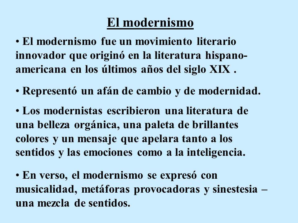 El modernismo El modernismo fue un movimiento literario innovador que originó en la literatura hispano-americana en los últimos años del siglo XIX .