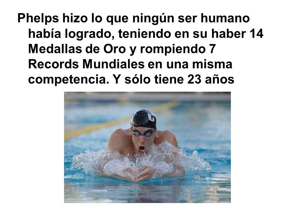 Phelps hizo lo que ningún ser humano había logrado, teniendo en su haber 14 Medallas de Oro y rompiendo 7 Records Mundiales en una misma competencia.