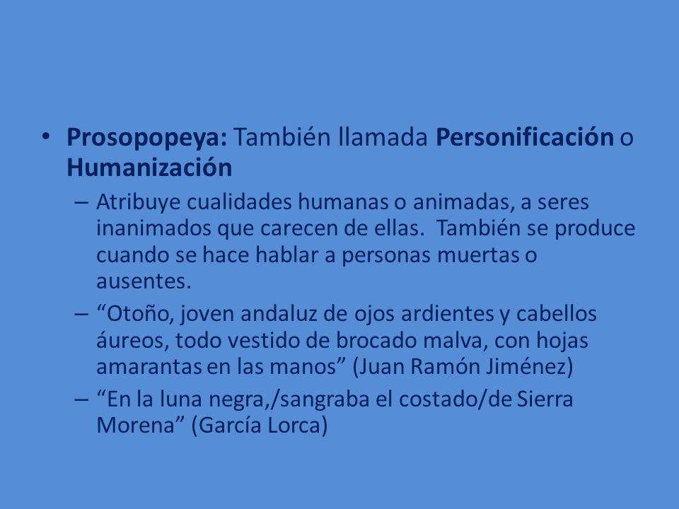 Prosopopeya: También llamada Personificación o Humanización