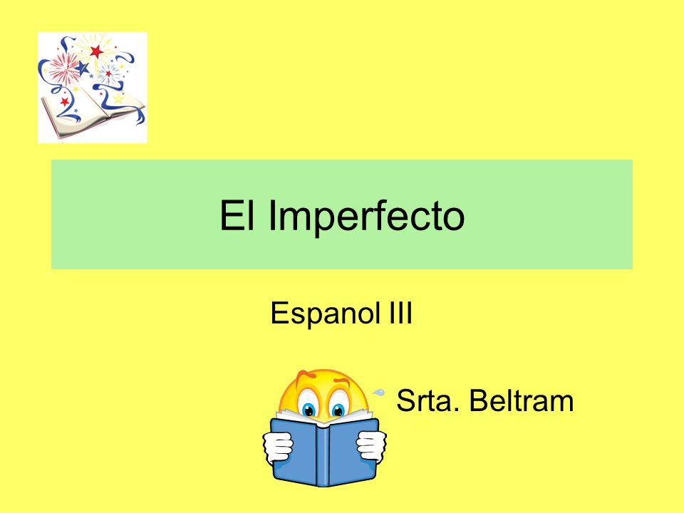 Espanol III Srta. Beltram