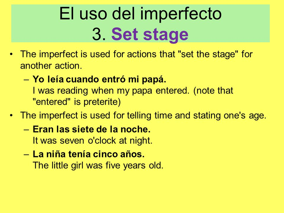 El uso del imperfecto 3. Set stage