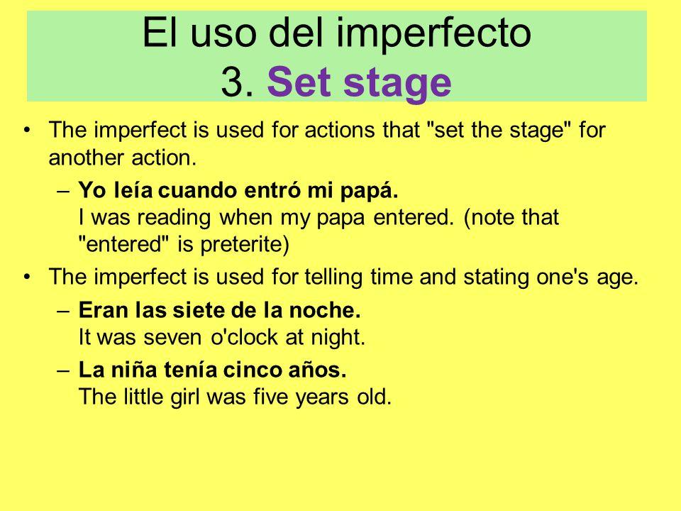 El uso del imperfecto 3. Set stage