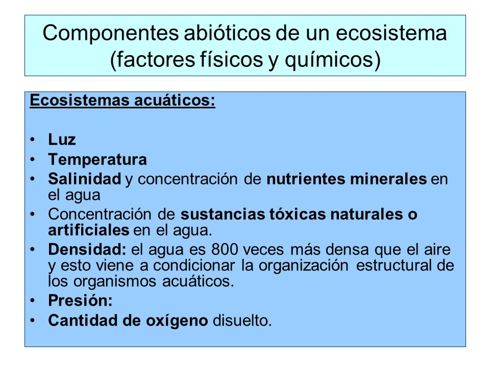 Componentes abióticos de un ecosistema (factores físicos y químicos)