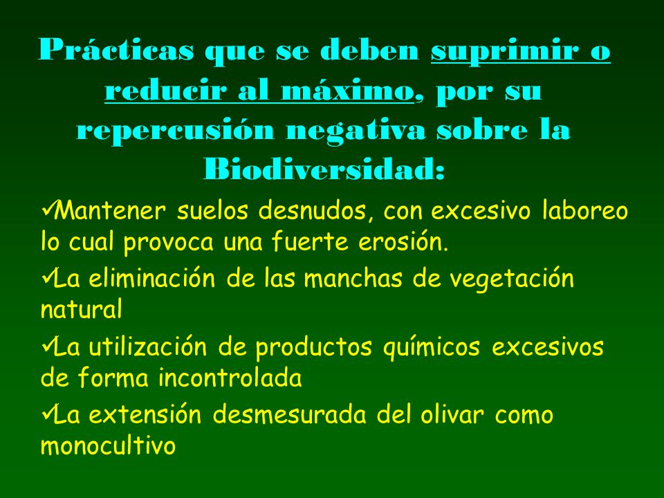 Prácticas que se deben suprimir o reducir al máximo, por su repercusión negativa sobre la Biodiversidad: