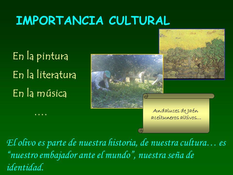 IMPORTANCIA CULTURAL En la pintura En la literatura En la música ….