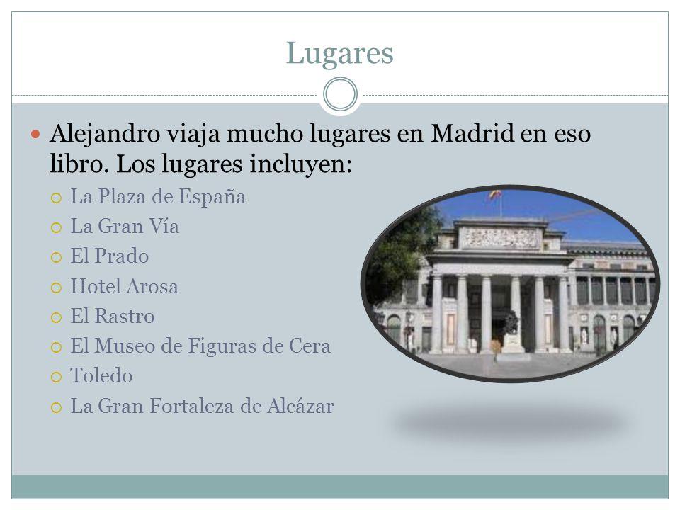 Lugares Alejandro viaja mucho lugares en Madrid en eso libro. Los lugares incluyen: La Plaza de España.