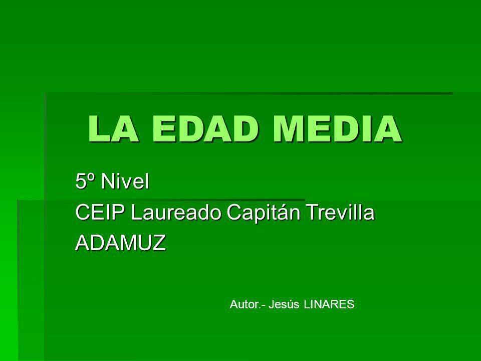 LA EDAD MEDIA 5º Nivel CEIP Laureado Capitán Trevilla ADAMUZ