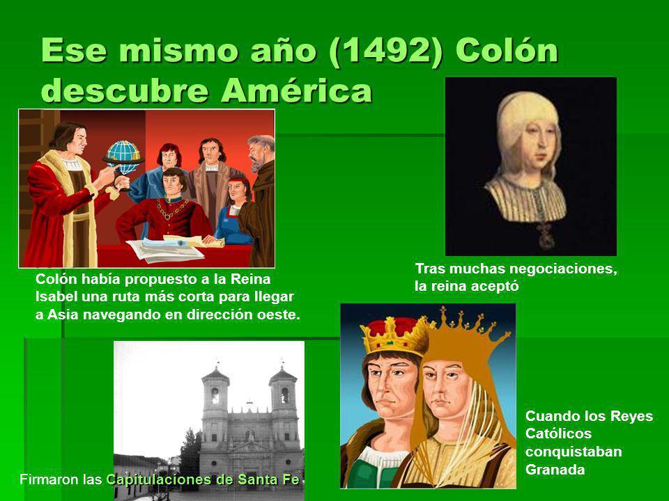 Ese mismo año (1492) Colón descubre América