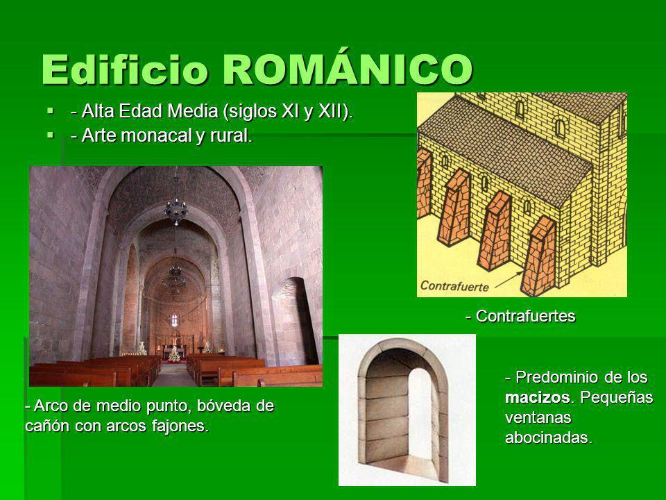 Edificio ROMÁNICO - Alta Edad Media (siglos XI y XII).