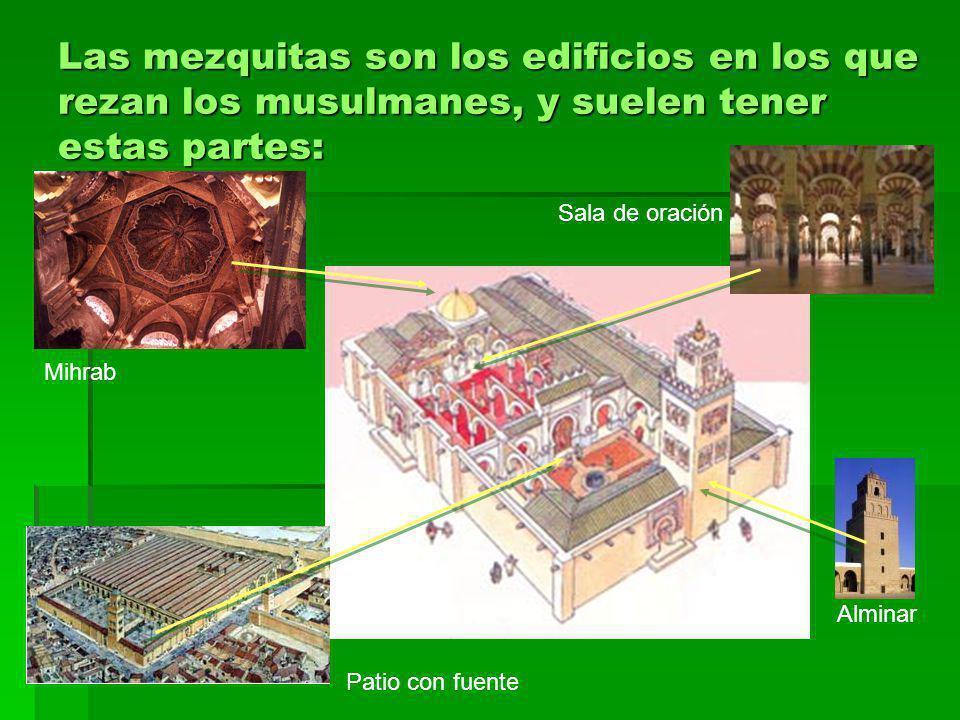 Las mezquitas son los edificios en los que rezan los musulmanes, y suelen tener estas partes: