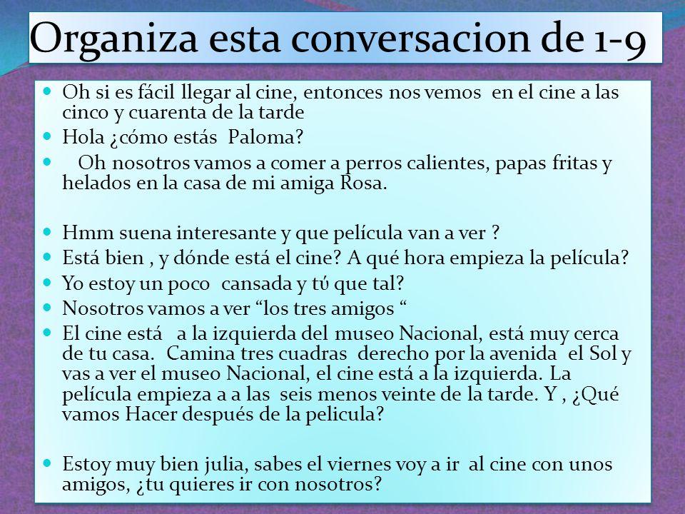 Organiza esta conversacion de 1-9