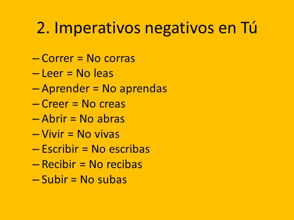 2. Imperativos negativos en Tú