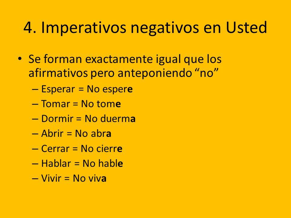4. Imperativos negativos en Usted