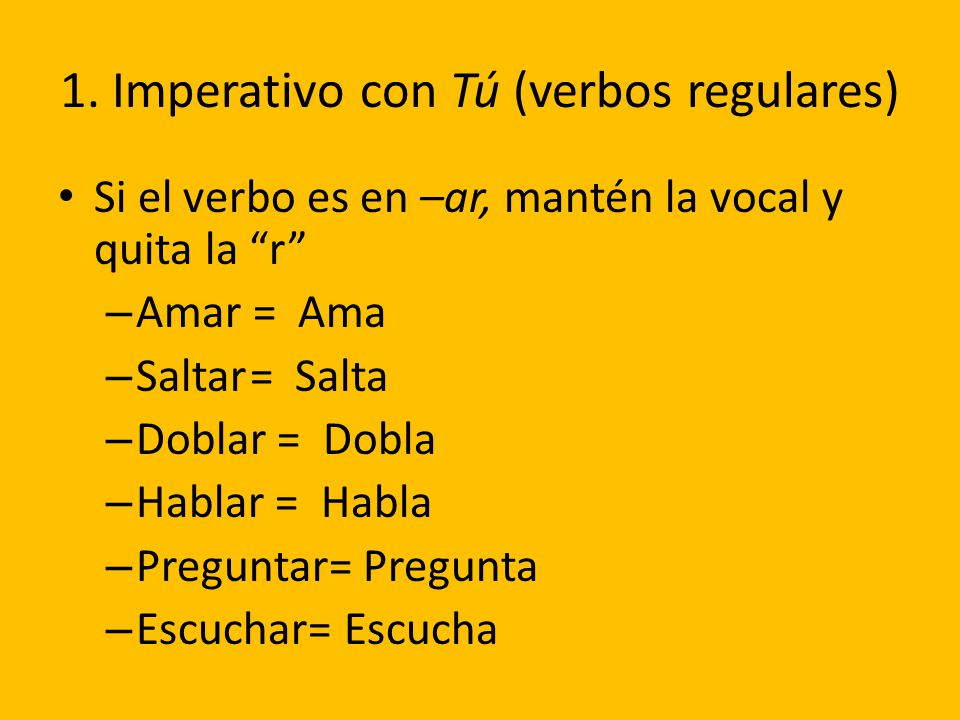 1. Imperativo con Tú (verbos regulares)