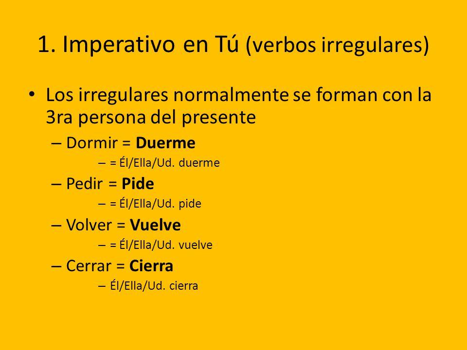 1. Imperativo en Tú (verbos irregulares)