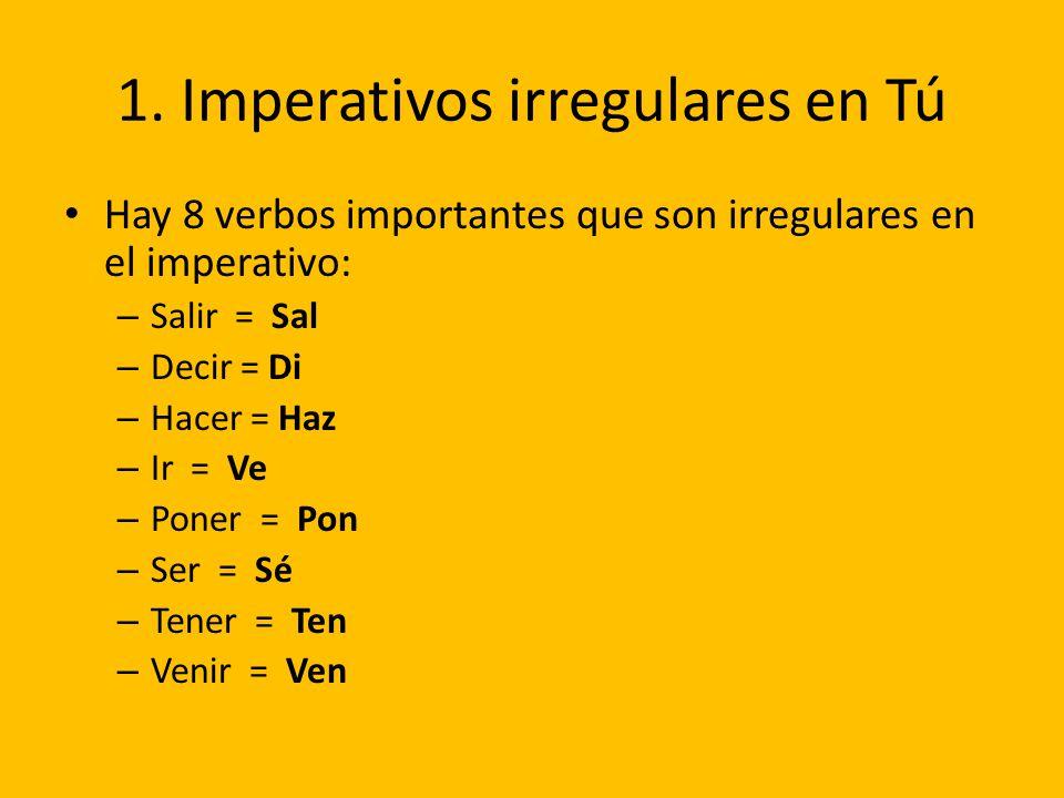 1. Imperativos irregulares en Tú