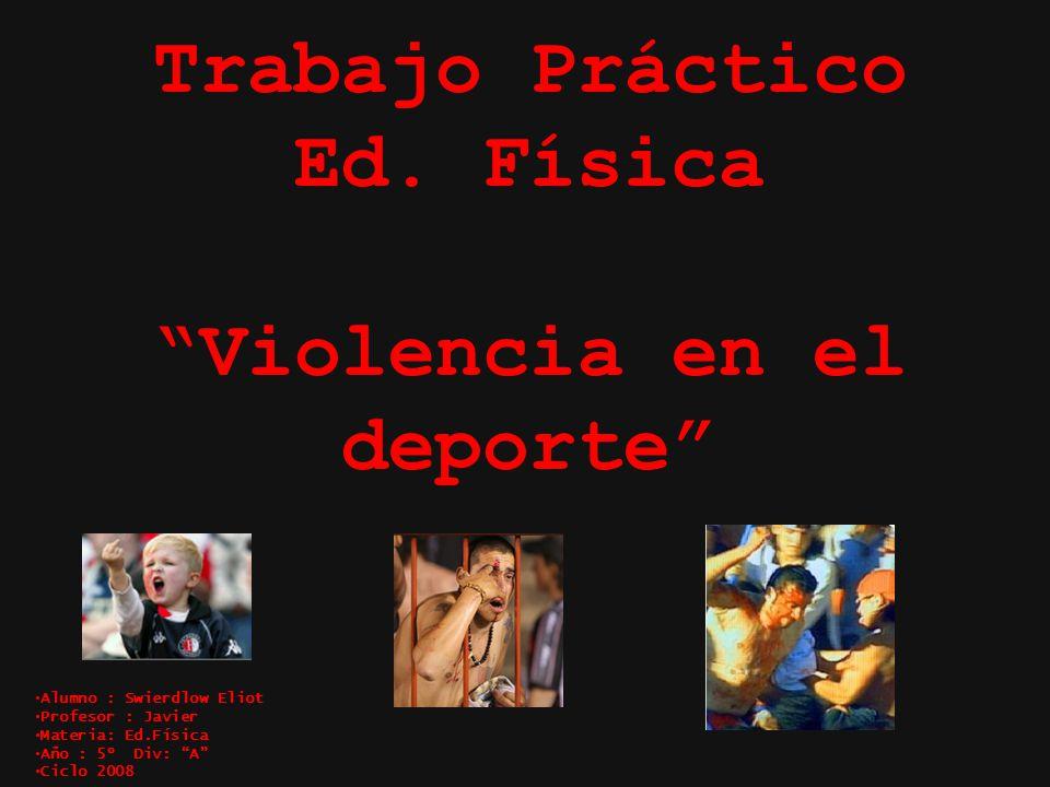 Trabajo Práctico Ed. Física Violencia en el deporte