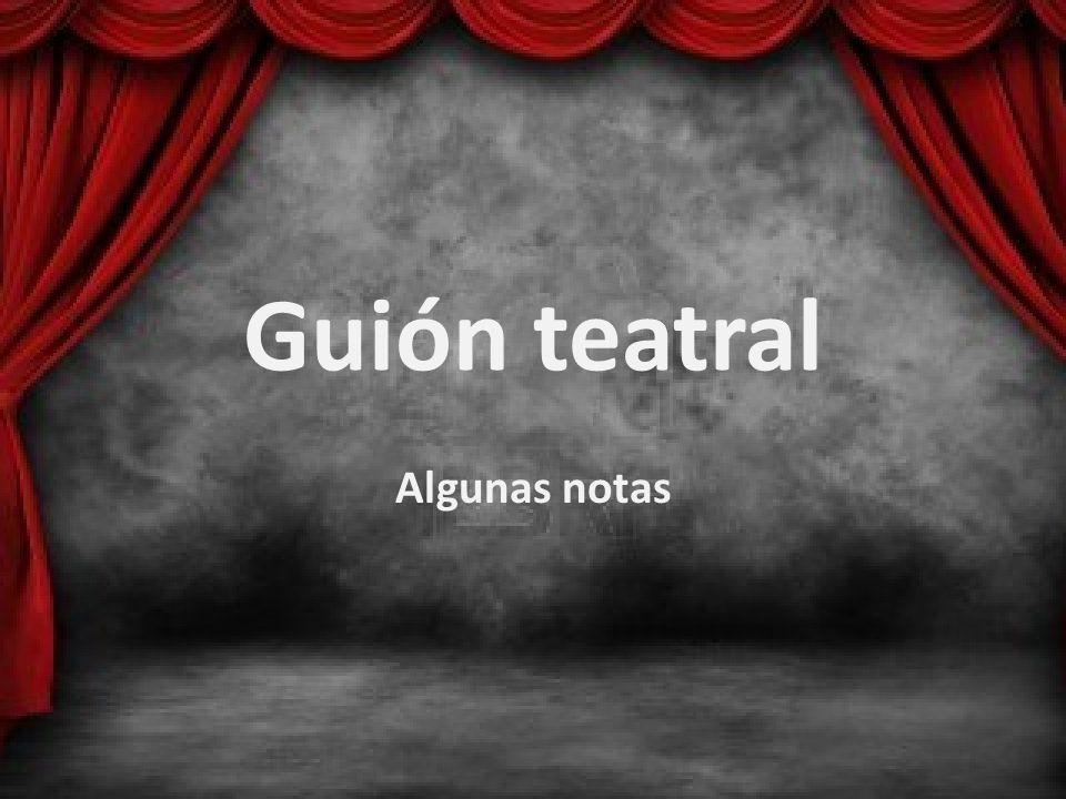 Guión teatral Algunas notas