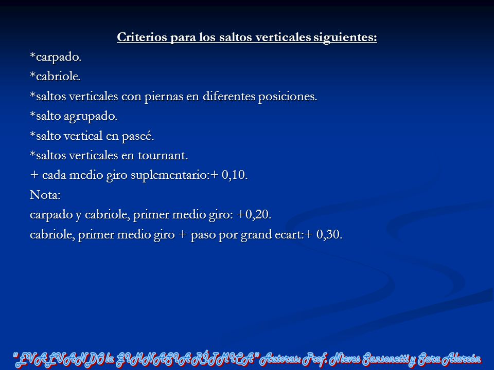 Criterios para los saltos verticales siguientes: