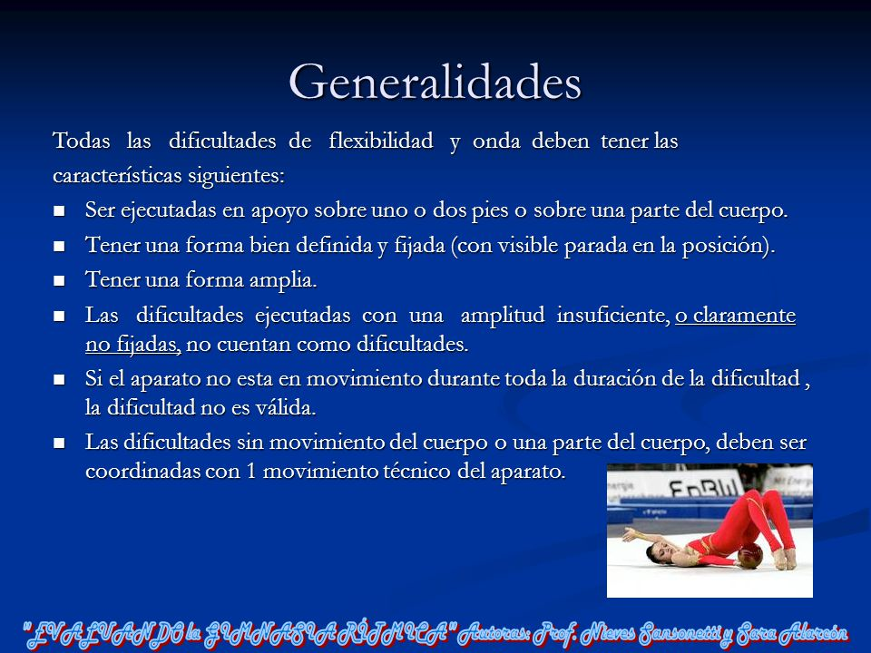 Generalidades Todas las dificultades de flexibilidad y onda deben tener las. características siguientes: