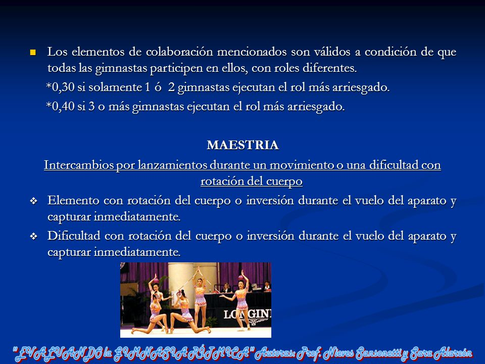 Los elementos de colaboración mencionados son válidos a condición de que todas las gimnastas participen en ellos, con roles diferentes.